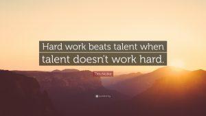 hard-work-beats-talent-when-talent-doesn-t-work